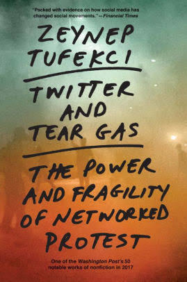 Twitter and Tear Gas by Zeynep Tufekci