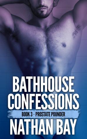 Prostate Pounder (Bathhouse Confessions #3)
