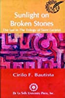 Sunlight on Broken Stones: The Last in the Trilogy of Saint Lazarus