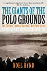 The Giants of The Polo Grounds: The Glorious Times of Baseball's New York Giants (Revised Expanded Edition)