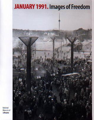 January 1991. Images of Freedom by Erika Miknevičiūtė