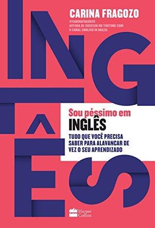 Sou péssimo em inglês by Carina Fragozo