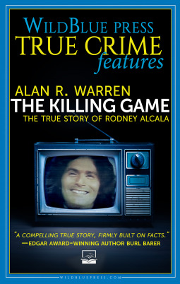 The Killing Game: The True Story of Rodney Alcala by Alan R  Warren