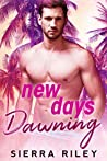 New Days Dawning by Sierra Riley
