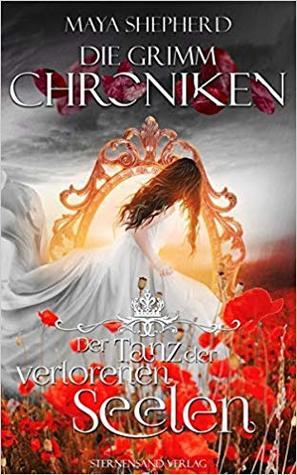 Der Tanz der verlorenen Seelen (Die Grimm-Chroniken, #6)