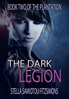 The Dark Legion (The Plantation #2)