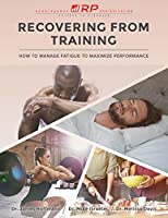 Recovering from Training: How to Manage Fatigue to Maximize Performance