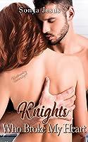 Knights Who Broke My Heart ( Knights, #3)