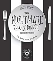The Nightmare Before Dinner:Recipes to Die For: The Beetle House Cookbook