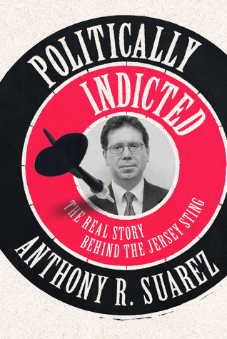 Politically Indicted: The Real Story Behind the Jersey Sting