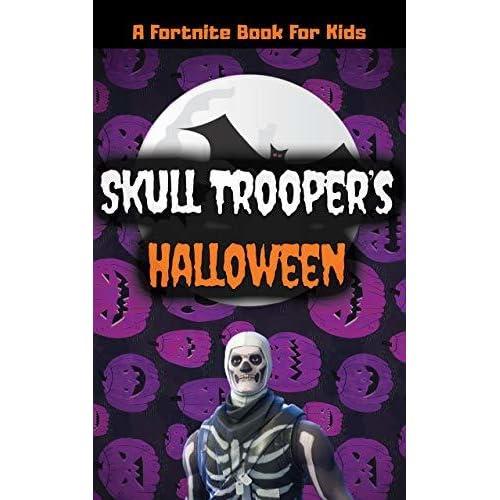 A Fortnite Book For Kids: Skull Trooper's Halloween: by