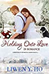 Holding Onto Love in Romance (Christmas in Romance #3)