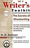 The Secrets Of Ghostwriting (The Writer's Toolkit, Vol. 3)