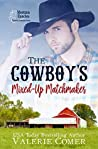 The Cowboy's Mixed-Up Matchmaker (Montana Ranches #2)