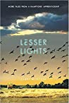 Lesser Lights: More Tales from a Hamptons' Apprenticeship