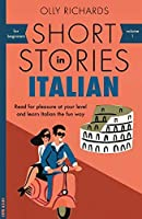 Short Stories in Italian for Beginners: Read for pleasure at your level, expand your vocabulary and learn Italian the fun way! (Teach Yourself Foreign Language Graded Readers Book 1)