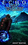 The Last Edge of Darkness (Echo #4)