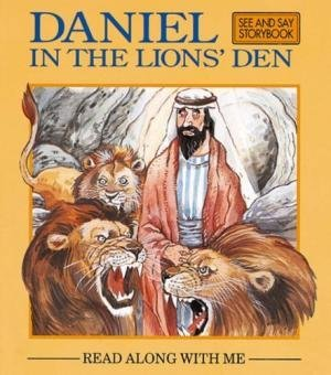Daniel in the Lion's Den: See and Say Story Book (Read Along with Me)