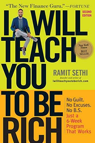 I Will Teach You to Be Rich, Second Edition No Guilt. No Excuses