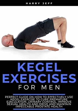 Sex men kegel exercises Kegel Exercises
