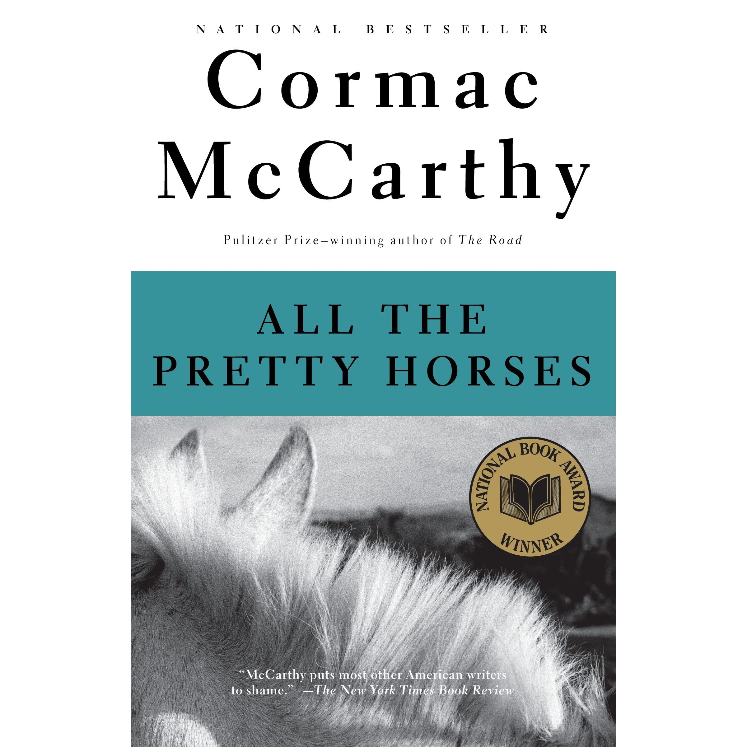 All the Pretty Horses The Border Trilogy 1 by Cormac