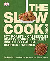 The Slow Cook Book: Recipes for both Slow Cookers and Traditional Ovens