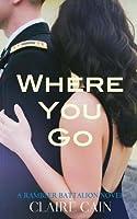 Where You Go (Rambler Battalion)
