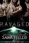 Ravaged (Vakarran Captives, #4)