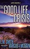 The Good Life Crisis (A Victor Loshak Thriller #1.5)
