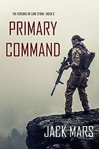 Primary Command (Forging of Luke Stone #2)