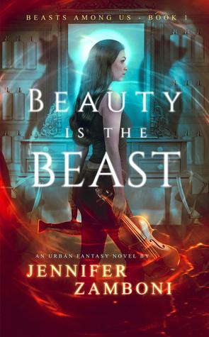 Beauty is the Beast (Beasts Among Us - Book 1)