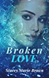 Broken Love (Blinded Love Series, #2)