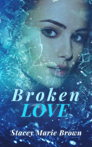 Broken Love (Blinded Love Series, #2)