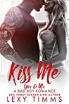 Kiss Me (You & Me - A Bad Boy Romance Book 3)