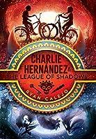 Charlie Hernández & the League of Shadows (Charlie Hernández, #1)