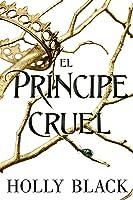 El príncipe cruel (Los habitantes del aire, #1)