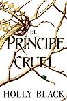 El príncipe cruel by Holly Black
