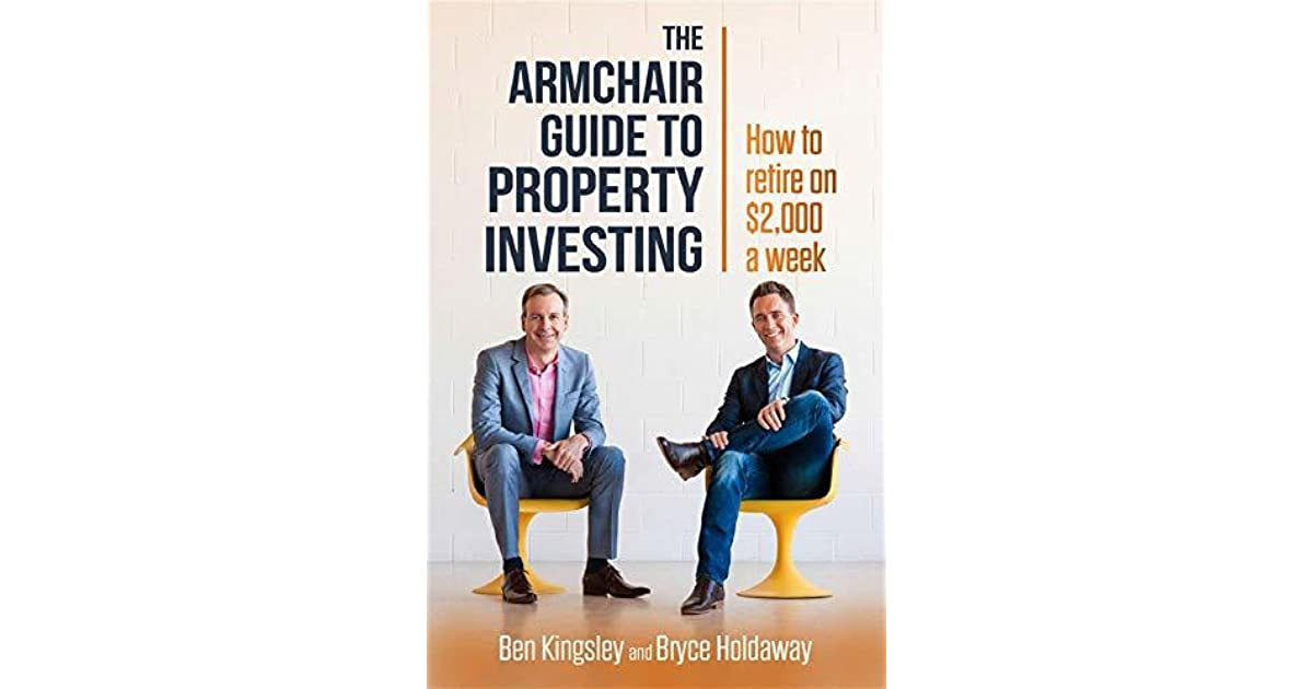 The Armchair Guide to Property Investing: How to retire on ...