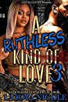 A Ruthless Kind of Love 3