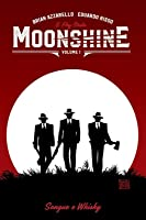 Moonshine, Volume 1: Sangue e Whisky