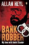 Bank Robber: My time with Andre Stander