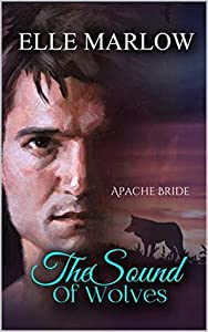 The Sound of Wolves: Apache Bride (Native Brides Book 3)