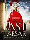 The Last Caesar (Aulus Caecina Severus #1)
