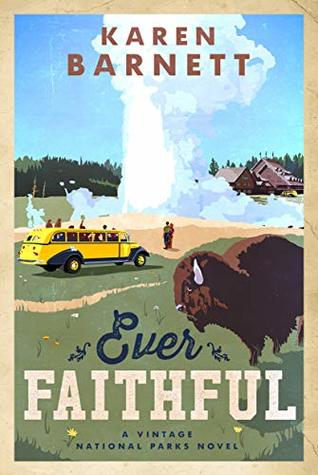 Ever Faithful (Vintage National Parks, #3)