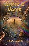 Before it Began by Thomas Zman