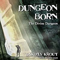 Dungeon Born (The Divine Dungeon, #1)