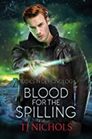 Blood for the Spilling (Studies in Demonology #3)