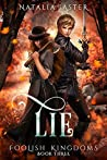 Lie (Foolish Kingdoms, #3)