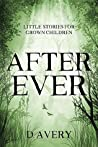 After Ever by D. Avery