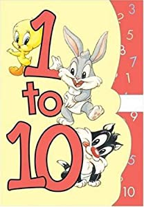Baby Looney Tunes Count To 10: 1 to 10 with the Baby Looney Tunes! (Baby Looney Tunes Concept Books)